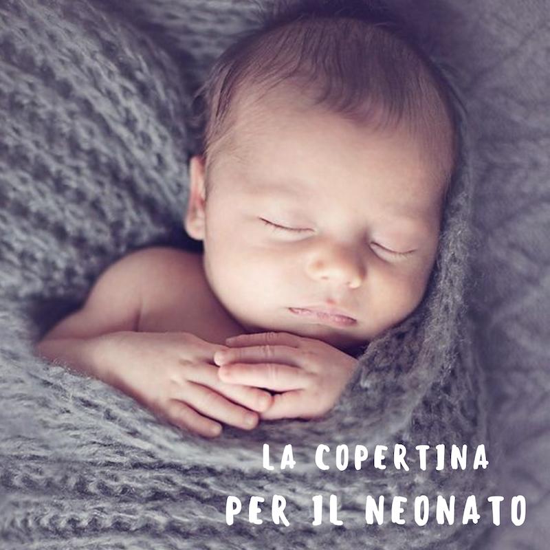 7e111097f751 La copertina per il neonato: l'oggetto preferito e insostituibile